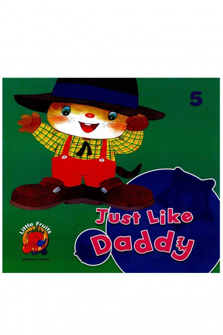 Just like Daddy: Little Fruits: Blueberry Books