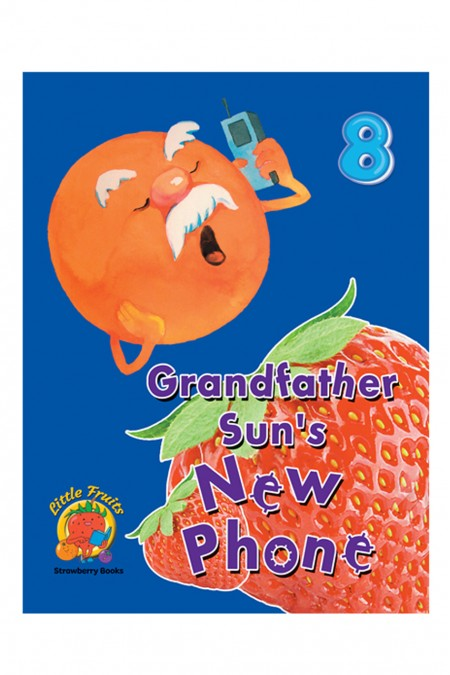 Strawberry Books:  Grandfather Sun's New Phone 8