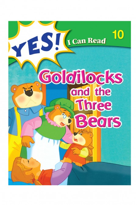 Yes I Can  Read:  Goldilocks and the three Bears 10
