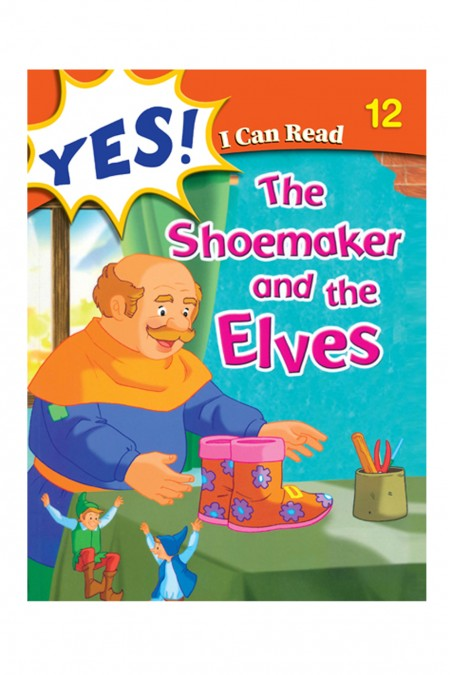 Yes I Can  Read:  The Shoemaker and the Elves 12