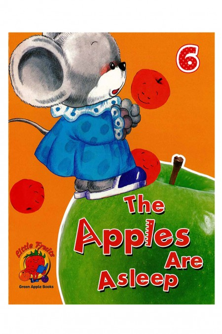 The Apples are a Sleep 6 : Little Fruits: Green Apple Books