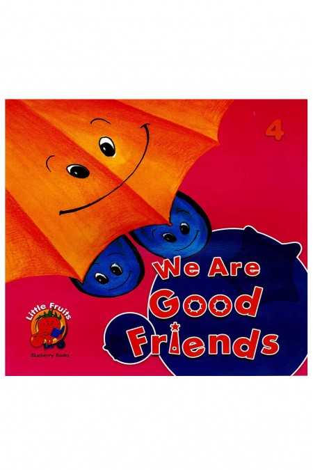 We are Good Friends -4 : Little Fruits: Blueberry Books