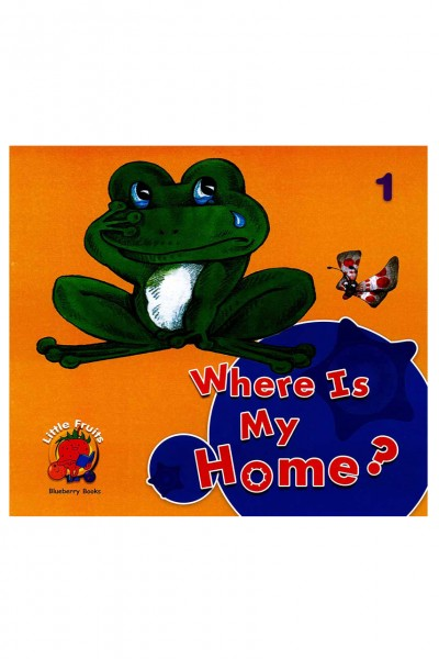 Where is My Home? 1: Little Fruits Blueberry Books